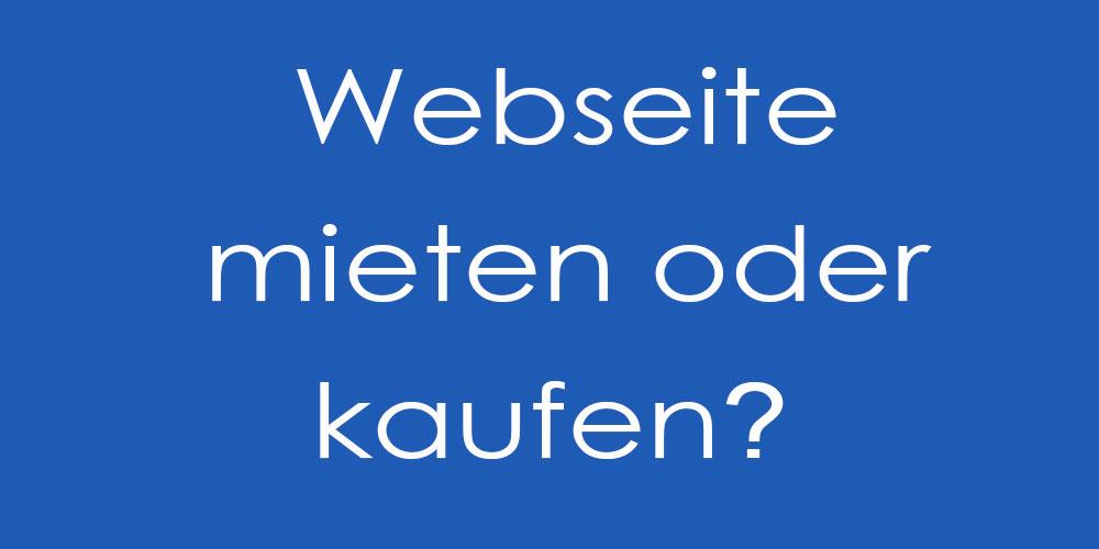 Neue Homepage mieten oder kaufen?